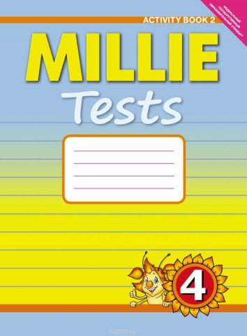 Millie Tests 4: Activity Book 2 / Английский язык. Милли. 4класс. Контрольные работы. Рабочая тетрадь №2. Учебное пособие